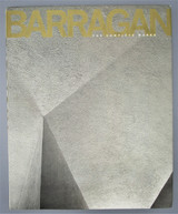 BARRAGAN: THE COMPLETE WORKS, by Raul Rispa - 1996 [1st ED]