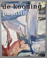 DE KOONING: PAINTINGS 1960 - 1980, Bernhard Mendes Bürg - 2005