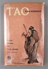 T'AO THE HERMIT: 60 POEMS BY TAO CHIEN, tr by William Acker - 1952 [Signed]