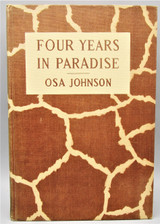 FOUR YEARS IN PARADISE, by Osa Johnson - 1941 [1st Ed]