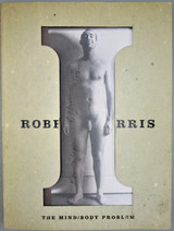 ROBERT MORRIS: THE MIND/BODY PROBLEM - 1994 [Signed]