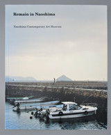 REMAIN IN NAOSHIMA, by Naoshima Contemporary Art Museum - 2000