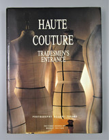 HAUTE COUTURE: TRADESMEN'S ENTRANCE, by Olivier Seguret; Keiichi Tahara - 1990