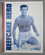 BEEFCAKE HERO A TRIBUTE TO GEORGE NADER, by Ernest W. Cunningham - 2003
