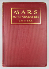 MARS AS THE ABODE OF LIFE, by Percival Lowell - 1910