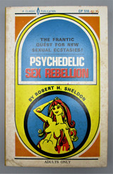 PSYCHEDELIC SEX REBELLION, by Robert H. Sheldon- 1968