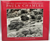 NATURAL CONNECTIONS: PHOTOGRAPHS, by Paula Chamlee - 1994 [Signed Ltd Ed]