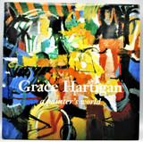 GRACE HARTIGAN: A PAINTER'S WORLD, by Robert S. Mattison - 1990 [1st Ed]