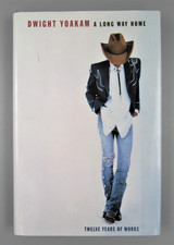 A LONG WAY HOME: TWELVE YEARS OF WORDS, by Dwight Yoakam - 1999 [Signed]