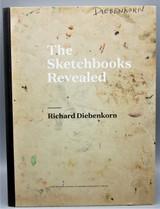 RICHARD DIEBENKORN: THE SKETCHBOOKS REVEALED - 2015 [1st Ed]