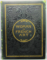 WOMAN IN FRENCH ART, by George William Sheldon - 1890 [1st Ed]