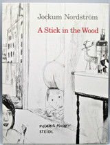 A STICK IN THE WOOD, by Jockum Nordstrom - 2005