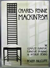 CHARLES RENNIE MACKINTOSH: FURNITURE & INTERIORS, by Roger Billcliffe - 2009
