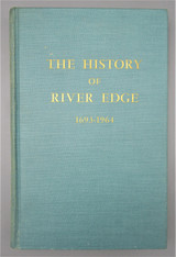 THE HISTORY OF RIVER EDGE, by Sigmund H. Uminski - 1965