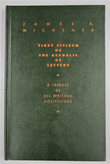 JAMES A. MICHENER: FIRST CITIZEN OF THE REPUBLIC OF LETTERS, by His Writing Colleagues - 1990 [1st Ed]