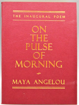 ON THE PULSE OF MORNING, by Maya Angelou - 1993 [Signed 1st Ed]