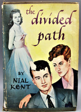 THE DIVIDED PATH, by Nial Kent - 1949 [1st Ed]