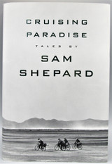 CRUISING PARADISE, by Sam Shepard - 1996 [Signed 1st Ed]