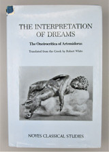 INTERPRETATION Of DREAMS: THE ONEIROCRITICA, by Artemidorus; Robert White - 1975