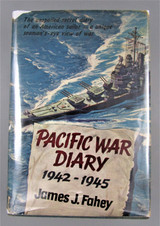 PACIFIC WAR DIARY 1942-1945, by James J. Fahey - 1963 [1st Ed]