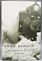 WHERE I WAS FROM, by Joan Didion - 2003 [Signed 1st Ed]