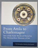 FROM ATTILA TO CHARLEMAGNE in The Metropolitan Museum of Art - 2000