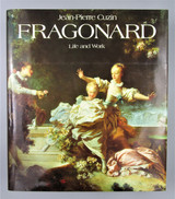 FRAGONARD: LIFE AND WORK, by Jean-Piere Cuzin - 1988