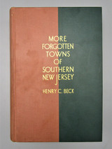 MORE FORGOTTEN TOWNS OF SOUTHERN NEW JERSEY, by Henry C. Beck - 1937 [1st Ed/Signed]