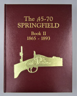 THE .45-70 SPRINGFIELD BOOK II, by Albert J. Frasca, Ph.D. - 1997