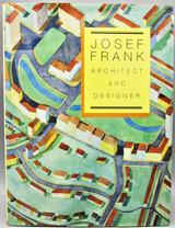 JOSEF FRANK, ARCHITECT AND DESIGNER - 1996 [1st Ed]