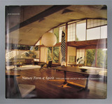 NATURE FORM & SPIRIT: THE LIFE AND LEGACY OF GEORGE NAKASHIMA , by Mira Nakashima - 2003 [Signed]