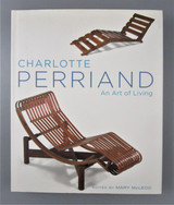 CHARLOTTE PERRIAND: AN ART OF LIVING, by Mary McLeod - 2003