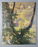 DANIEL GARBER: ROMANTIC REALIST, by Lance Humphries- 2007