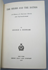 THE NEGRO AND THE NATION, by George S. Merriam -1906