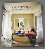 LIVING WITH LIGHT, by Axel Vervoordt - 2013