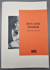PITY AND TERROR: PICASSO'S PATH TO GUERNICA, by Timothy J. Clark & Anne M. Wagner 2017
