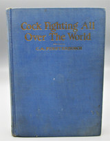 COCK FIGHTING ALL OVER THE WORLD, by C. A. Finsterbusch 1929 FIRST EDITION
