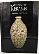 L'HOMME DE KERAMIS: CHARLES CATTEAU, by Dominique Corrieras - 1991