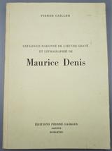 CATALOGUE RAISONNE DE L'OEUVRE GRAVE ET LITHOGRAPHIE DE MAURICE DENIS, by Pierre Cailler - 1968