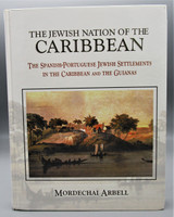 THE JEWISH NATION OF THE CARIBBEAN, by Mordechai Arbell - 2002