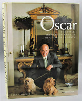OSCAR: THE STYLE, INSPIRATION AND LIFE OF OSCAR DE LA RENTA, by Sarah Mower - 2002