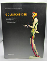 GOLDSCHEIDER: HISTORY OF THE COMPANY AND CATALOGUE OF WORKS, by Robert E. Dechant -  2007