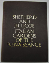 ITALIAN GARDENSS OF THE RENAISSANCE, by J. C. Shepherd & G. A. Jellicoe - 1993