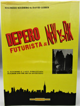 DEPERO FUTURISTA & NEW YORK, by Maurio Scudiero & David Leiber - 1986