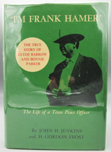 """I'M FRANK HAMER"" THE LIFE OF A TEXAS PEACE OFFICER, by John H. Jenkins & H. Gordon Frost - 1968 First Edition"