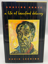 AMAZING GRACE: A LIFE OF BEAUFORD DELANEY, by David Leeming 1998 [SIGNED]
