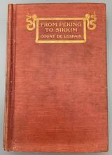 FROM PEKIN TO SIKKIM: THROUGH THE ORDOS, THE GOBI DESERT, AND TIBET, by Count De Lesdain - 1908