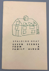 SEVEN SCENES FROM A FAMILY ALBUM, by Spalding Gray - 1981