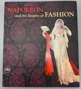 NAPOLEON AND THE EMPIRE OF FASHION 1795-1815, by Christina Barreto & Martin Lancaster - 2010