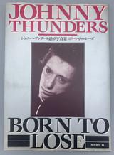 JOHNNY THUNDERS: BORN TO LOSE, by Gaku Torii - 1992